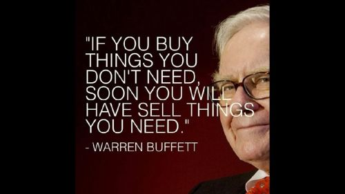 if-you-buy-things-you-dont-need-soon-you-will-have-sell-things-you-need-warren-buffett1